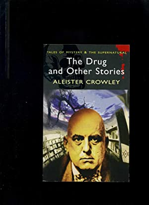 The Drug and Other Stories: Crowley, Aleister