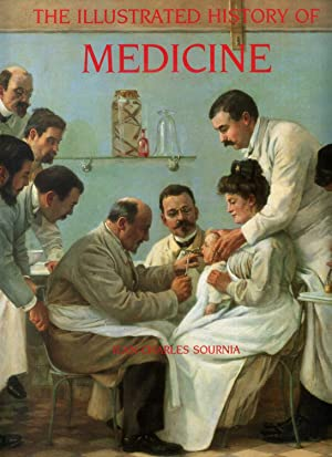 The Illustrated History of Medicine: Sournia, Jean-Charles