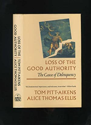 Loss of the Good Authority: The Cause: Pitt-Aikens, Tom; Ellis,