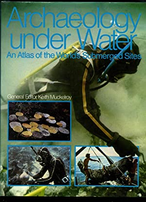 Archaeology Under Water: An Atlas of the World's Submerged Sites