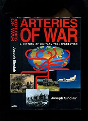 Arteries of War: a History of Military Transportation