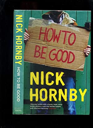 How to be Good (Signed): Hornby, Nick