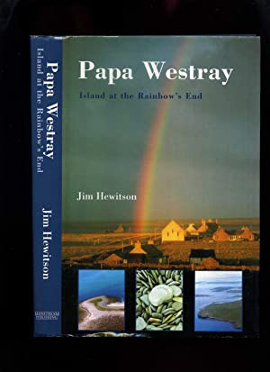 Papa Westray: Island at the Rainbow's End: Hewitson, Jim