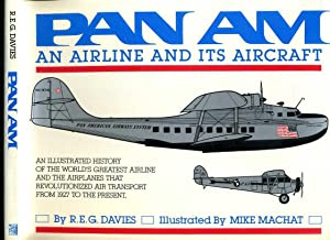 Pan Am: An Airline and Its Aircraft: Davies, R E