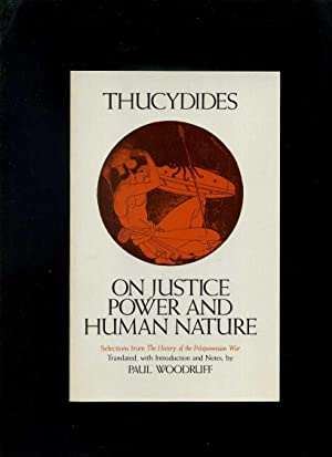 On Justice Power and Human Nature, Selections: Thucydides; Woodruff, Paul