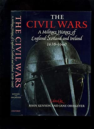 The Civil Wars: a Military History of: Kenyon, John; Ohlmeyer,