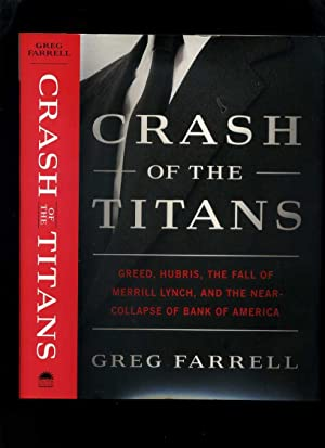 Crash of the Titans: Greed, Hubris, the Fall of Merrill Lynch, and the Near-Collapse of Bank of A...