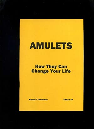 Amulets: How They Can Change Your Life: Bottomley, Marcus T