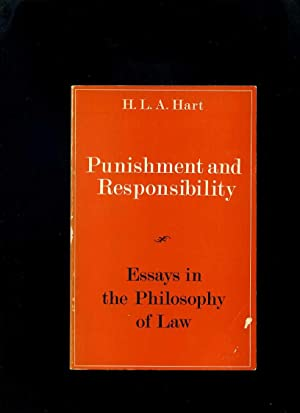 essay in law philosophy punishment responsibility And responsibility: readings in philosophy and law, edited by herbert morris and published by stanford university press in 1961 the basic subject is moral and legal responsibility, and the bibliography includes both books  hart, hla punishment and responsibility essays in the philosophy of law oxford: clarendon press, 1968 hayes.