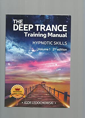 The Deep Trance Training Manual: Hypnotic Skills Volume 1