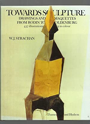 Towards Sculpture: Maquettes and Sketches from Rodin to Oldenburg