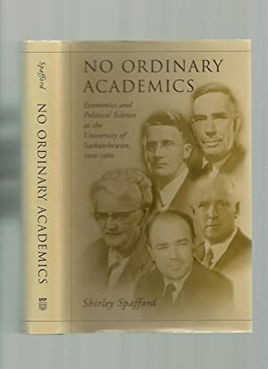 No Ordinary Academics: Economics and Political Science at the University of Saskatchewan, 1910-1960