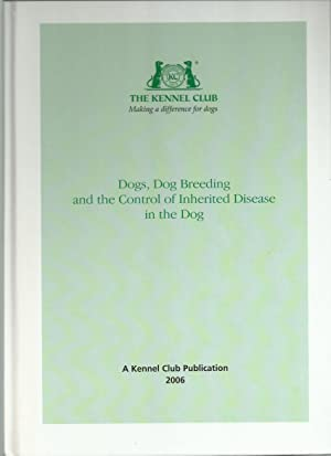 Dogs, Dog Breeding and the Control of Inherited Disease in the Dog