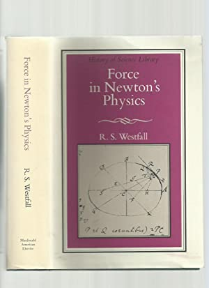 Force in Newton's Physics: The Science of Dynamics in the Seventeenth Century