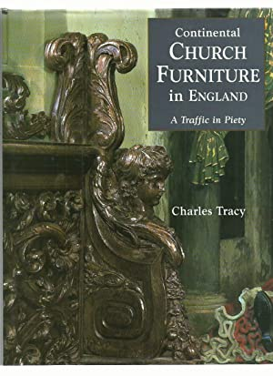 Continental Church Furniture in England, a Traffic in Piety