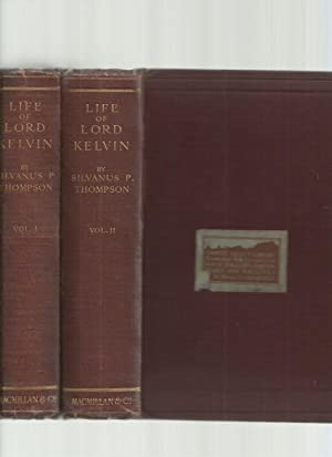 The Life of William Thomson, Baron Kelvin of Largs 2 Volumes