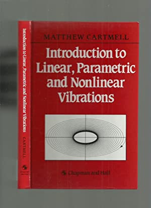 Introduction to Linear, Parametric and Nonlinear Vibrations (Signed)