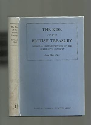 The Rise of the British Treasury; Colonial Administration of the Eighteenth Century