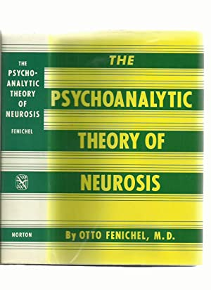The Psychoanalytic Theory of Neurosis: Fenichel, Otto