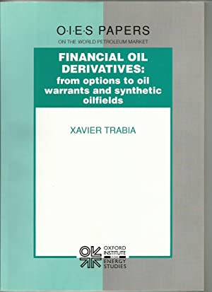 Financial Oil Derivatives: From Options to Oil Warrants and Synthetic Oilfields
