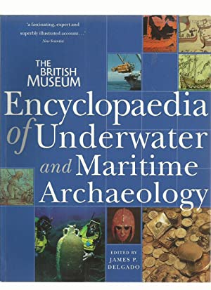 The British Museum Encyclopaedia of Underwater and Maritime Archaeology