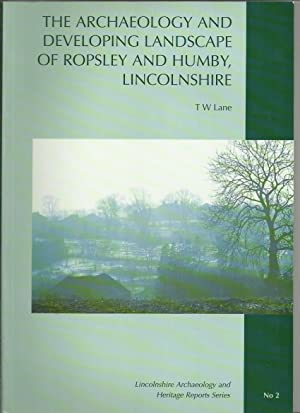 The Archaeology and Developing Landscape of Ropsley and Humby, Lincolnshire