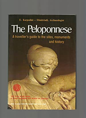 The Peloponnese, a Traveller's Guide to the Sites, Monuments and History