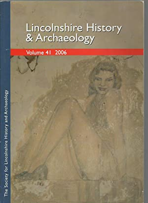 Lincolnshire History and Archaeology: Volume 41, 2006