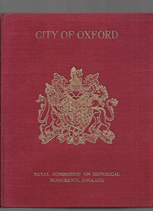 An Inventory of the Historical Monuments in the City of Oxford