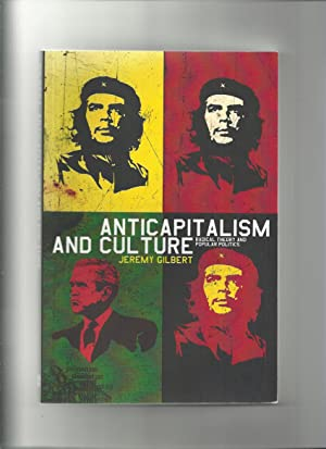 Anticapitalism and Culture, Radical Theory and Popular Politics