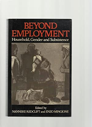 Beyond Employment; Household, Gender and Subsistence