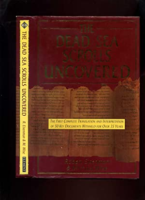 The Dead Sea Scrolls Uncovered: the First Complete Translation and Interpretation of 50 Key Docum...