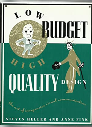 Low Budget High Quality Design; the Art: Heller, Steven; Fink,