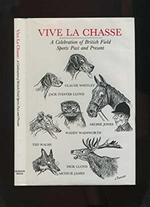 Vive La Chasse: a Celebration of British: Wadsworth, Waddy