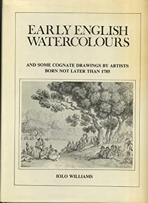Early English Watercolours: And Some Cognate Drawings By Artists Born Not Later Than 1785