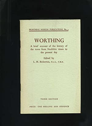 Worthing: a Brief Account of the History: Bickerton, L M