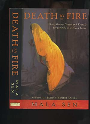 Death By Fire: Sati, Dowry Death and Female Infanticide in Modern India: Sen, Mala