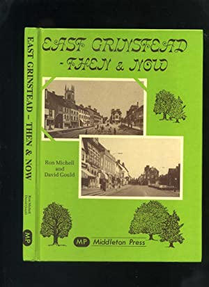 East Grinstead - Then and Now (Signed): Michell, Ron; Gould,