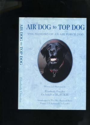 Air Dog to Top Dog: The Memoirs of an Air Force Dog