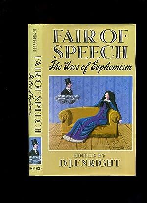 Fair of Speech: The Uses of Euphemism: Enright, D J (Ed)