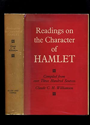 Readings on the Character of Hamlet: Compiled from Over Three Hundred Sources