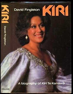 Kiri; a Biography of Kiri Te Kanawa: Fingleton, David