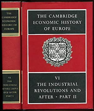 The Cambridge Economic History of Europe, Volume VI, The Industrial Revolutions and After, Parts ...