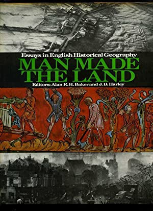 Man Made the Land: Essays in English Historical Geography