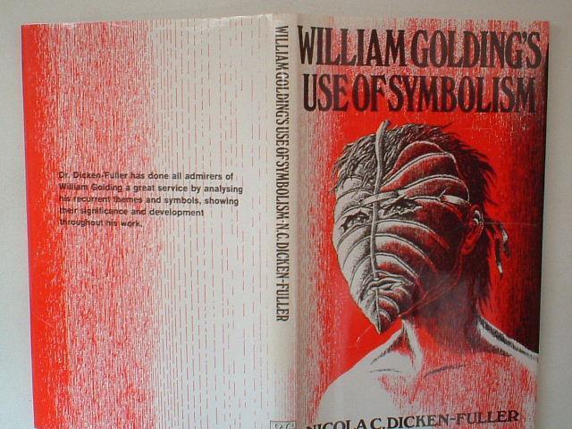William Goldings Use Of Symbolism By Dicken Fuller Nicola C Book