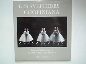 Les Sylphides-Chopiniana: personal reflections on Michel Fokine's: Gregory, John
