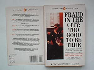 Fraud in the City: too good to: Bosworth-Davies, Rowan