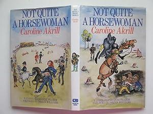 Not quite a horsewoman: Akrill, Caroline