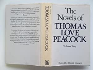 The novels of Thomas Love Peacock: volume: Garnett, David (ed)