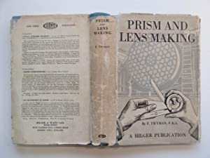 Prism and lens making: a text book: Twyman, F